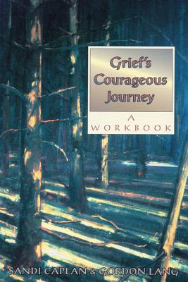 Grief's Courageous Journey By Caplan, Sandi/ Lang, Gordon